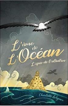 Couverture du livre : L'Âme de l'océan, Tome 1 : L'Épée de l'albatros