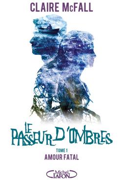 Couverture de Le Passeur d'Ombres, Tome 1 : Amour fatal