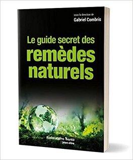 Couverture du livre : Le guide secrets des remèdes naturels
