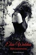 Elsie Waldon, Tome 1 : Métamorphose