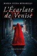 Scarletto Veneziano, Tome 1 : L'Écarlate de Venise