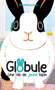 Globule : Une vie de jeune lapin