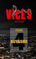 Vices, Tome 4 : Kuyashii