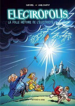 Couverture du livre : Electropolis, la folle histoire de l'électricité