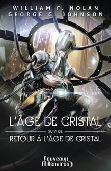 Couverture du livre : L'Âge de cristal, suivi de Retour de l'Âge de cristal