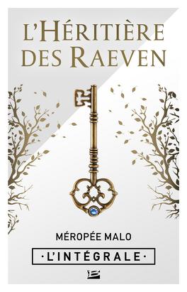 Couverture du livre : L'Héritière des Raeven - L'Intégrale