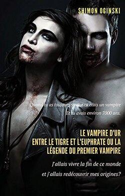 Couverture de Le Vampire d'ur entre le tigre et l'euphrate ou la Légende du premier vampire