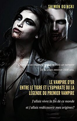 Couverture du livre : Le Vampire d'ur entre le tigre et l'euphrate ou la Légende du premier vampire