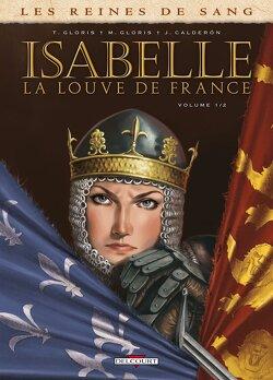 Couverture de Les Reines de sang - Isabelle, la louve de France, tome 1