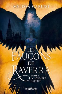 Couverture du livre : Les Faucons de Raverra, Tome 1 : La Sorcière captive