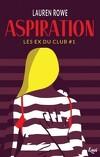 Les Ex du Club, Tome 1 : Aspiration