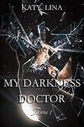 Paris, Love & Hospital, Tome 1 : My darkness doctor