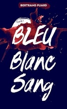 Bleu, blanc, sang, Tome 1