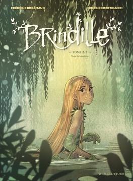 Couverture du livre : Brindille, tome 2 : Vers la lumière