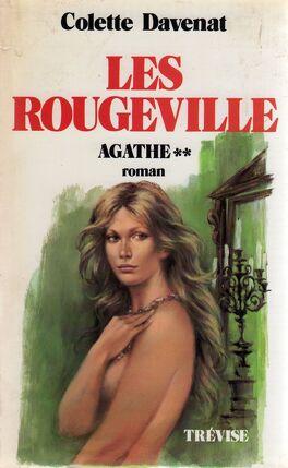 Couverture du livre : Les Rougeville, tome 2 : Agathe