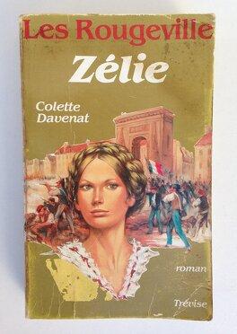 Couverture du livre : Les Rougeville, tome 3 : Zélie