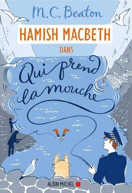 Couverture du livre : Hamish Macbeth, Tome 1 : Qui prend la mouche