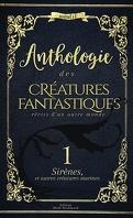 Anthologie des créatures fantastiques, Tome 1