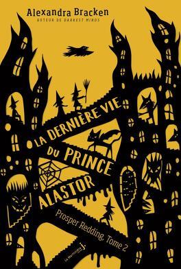 Couverture du livre : Prosper Redding, Tome2 : La Dernière Vie du prince Alastor