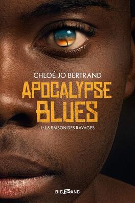 Couverture du livre : Apocalypse Blues, Tome 1 : La Saison des ravages