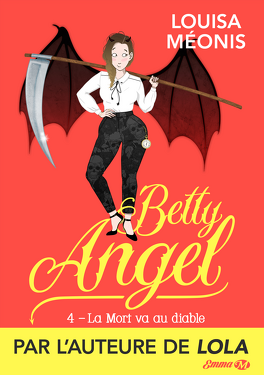 Couverture du livre : Betty Angel, Tome 4 : La Mort va au diable