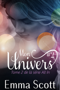 All In, Tome 2 : Mon Univers 2