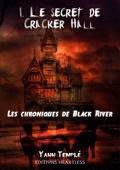 Les Chroniques de Black River, Tome 1 : Le Secret de Cracker Hall