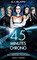 45 Minutes Chrono, Saison 1 - Épisode 2 : Les Cadavres fantômes