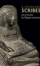 À l'école des scribes. Les écritures de l'Égypte ancienne