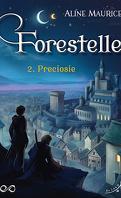 Forestelle, Tome 2 : Preciosie