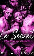 Le Secret - Baise avec les Collègues, Tome 1