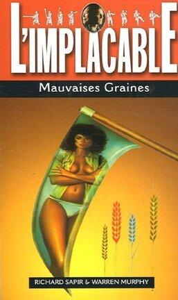 Couverture du livre : L'Implacable, Tome 21 : Mauvaises Graines