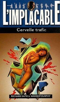 Couverture du livre : L'Implacable, Tome 22 : Cervelle Trafic