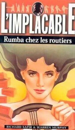 Couverture du livre : L'Implacable, Tome 7 : Rumba chez les routiers