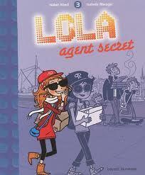 Couverture du livre : Lola, tome 3 : Lola agent secret