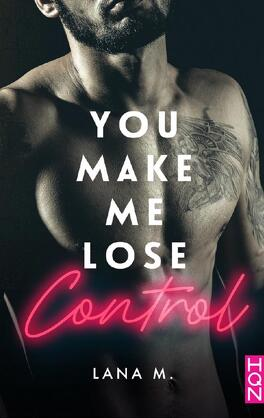 Couverture du livre : Make Me Love You, Tome 1 : You Make Me Lose Control