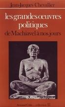 Les grandes oeuvres politiques - De Machiavel à nos jours