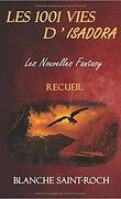 Les 1001 Vies d'Isadora : Les Nouvelles Fantasy : Recueil