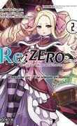 Re:Zero - Re:Life in a different world from zero - Deuxième arc : Une semaine au manoir, Tome 2