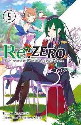 Couverture du livre : Re:Zero - Re:vivre dans un autre monde à partir de zéro, Tome 5