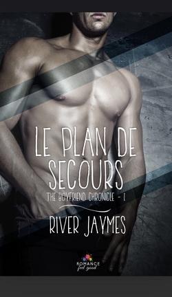 Couverture du livre : The Boyfriend Chronicles, Tome 1 : Le Plan de Secours