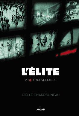 Couverture du livre : L'Élite, Tome 2 : Sous surveillance
