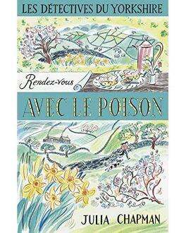 Couverture du livre : Les Détectives du Yorkshire, Tome 4 : Rendez-vous avec le poison