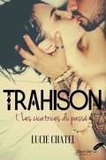 Trahison, Tome 1 : Les Cicatrices du passé