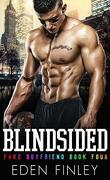 Faux petit-ami, Tome 4 : Blindsided