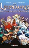 Les Légendaires - Les Chroniques de Darkhell, Tome 1 : Ténébris