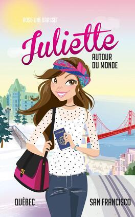 Couverture du livre : Juliette autour du monde : Québec et San Francisco
