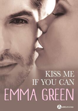 Couverture du livre : Kiss me if you can