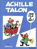 Achille Talon, Volume 4 : Mon fils à moi
