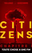 Citizens - Chapitre 1 : Toute chose a une fin